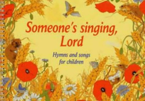 Someone's Singing, Lord By Beatrice Harrop