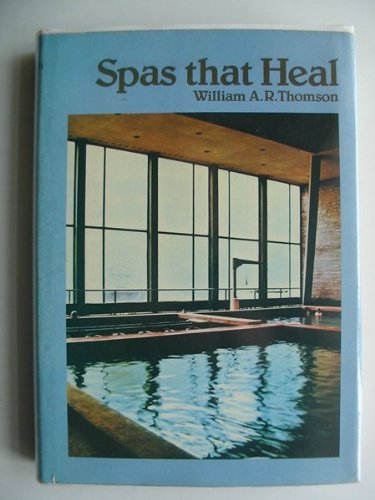 Spas That Heal By William A.R. Thomson