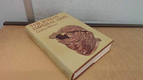 Roman Imperial Army of the First and Second Centuries A.D. By Graham Webster