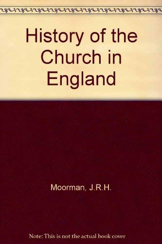 History of the Church in England By J.R.H. Moorman