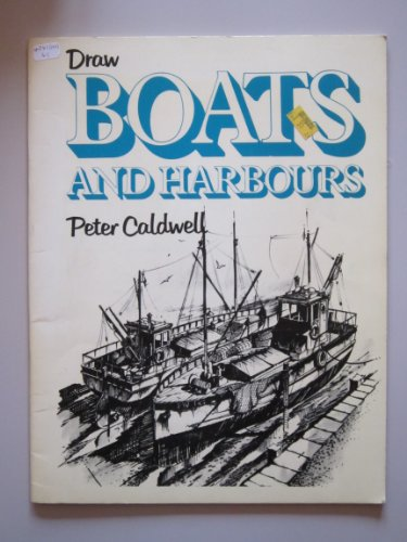 Draw Boats and Harbours By Peter Caldwell