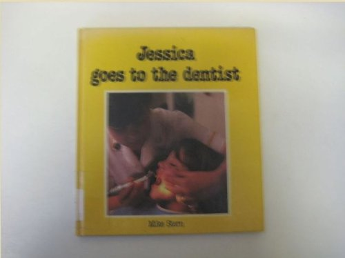 Jessica Goes to the Dentist By Mike Stern