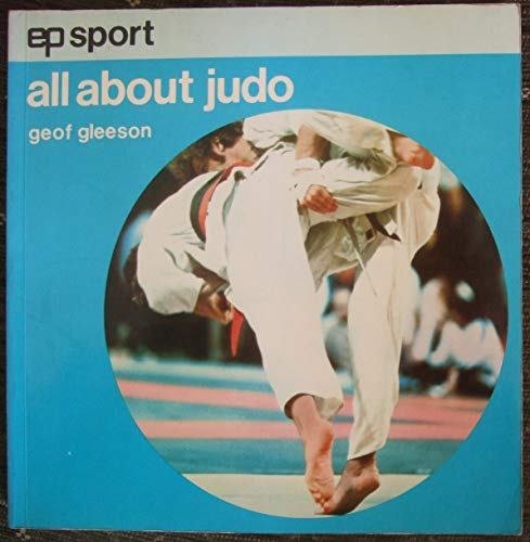 All About Judo By G.R. Gleeson