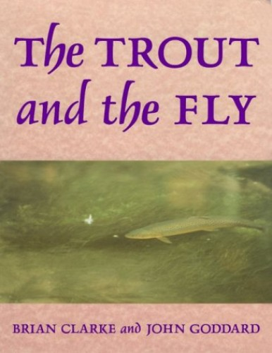 Trout and the Fly By Brian Clarke