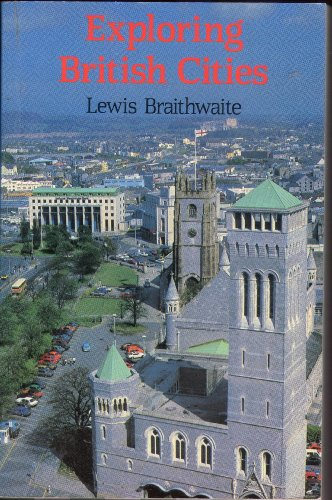 Exploring British Cities By Lewis Braithwaite