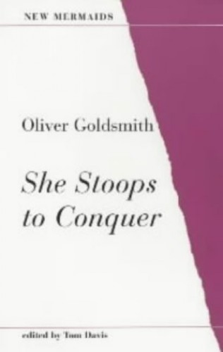 She Stoops to Conquer By Oliver Goldsmith