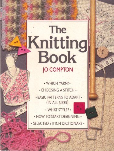 The Knitting Book By Jo Compton