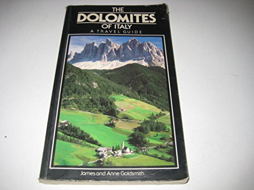 The Dolomites of Italy By James Goldsmith