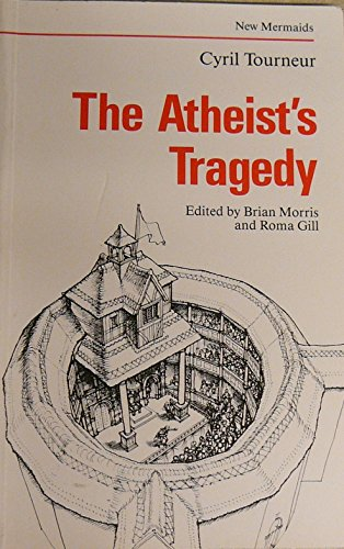 The Atheist's Tragedy By Cyril Tourneur