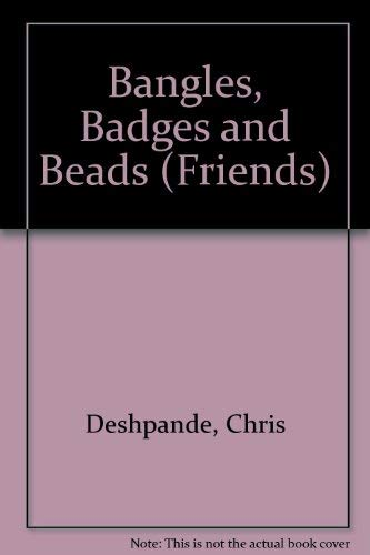 Bangles, Badges and Beads By Chris Deshpande