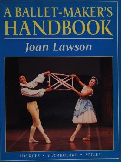 A Ballet-maker's Handbook By Joan Lawson