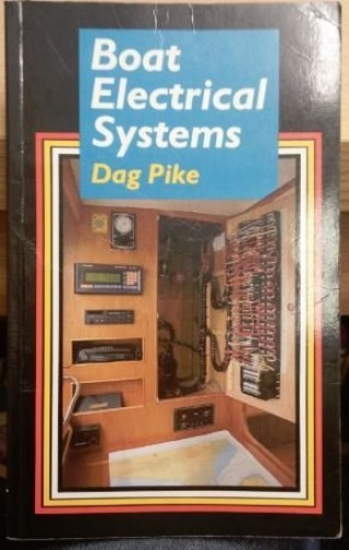 Boat Electrical Systems By Dag Pike