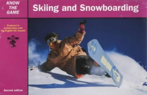 Skiing and Snowboarding (Know the Game) By English Ski Council