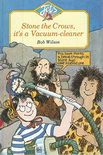 Stone the Crows, it's a Vacuum Cleaner By Bob Wilson