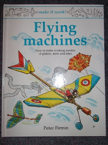 Flying Machines By Peter Firmin