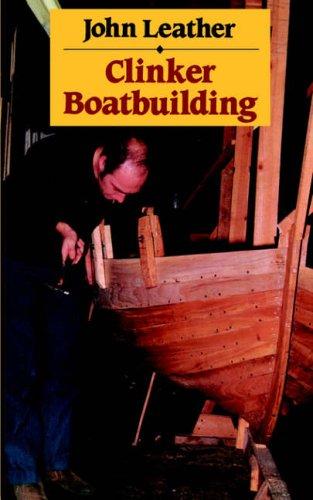 Clinker Boatbuilding By John Leather