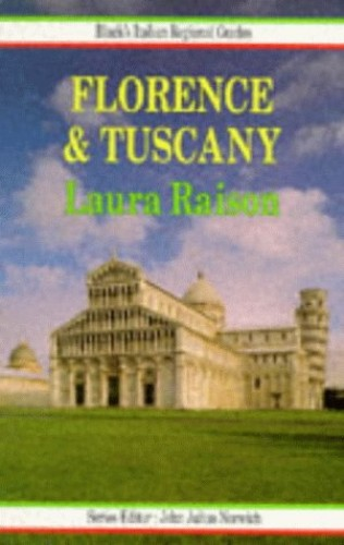 Florence and Tuscany By Laura Raison