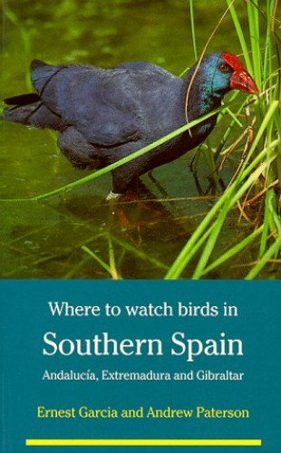 Where to Watch Birds in Southern Spain By Ernest Garcia