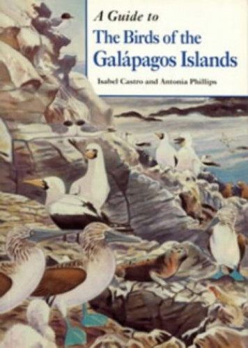 A Guide to the Birds of the Galapagos Islands By Isabel C. Castro