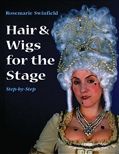 Hair and Wigs for the Stage Step-by-step by Rosemarie Swinfield