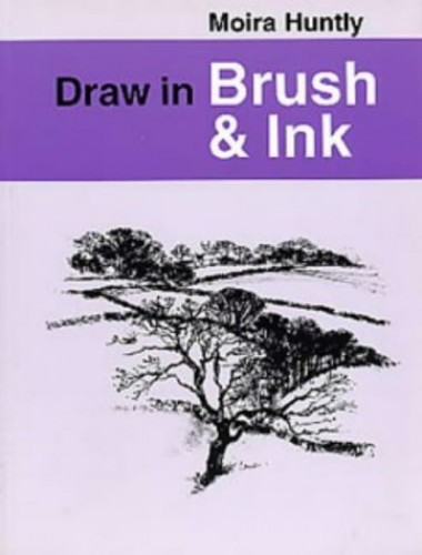 Draw in Brush and Ink By Moira Huntly