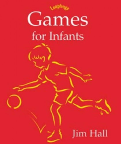 Games for Infants By Jim Hall