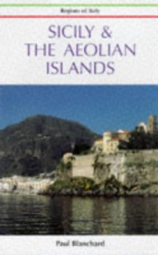 Sicily and the Aeolian Islands By Paul Blanchard