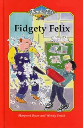 Fidgety Felix By Margaret Ryan