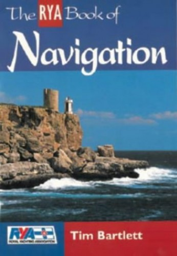 The RYA Book of Navigation By Tim Bartlett