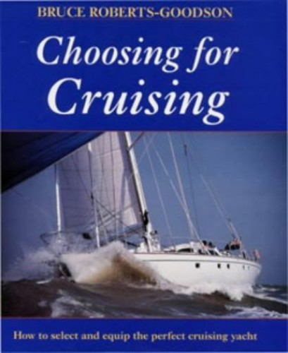 Choosing for Cruising By Bruce Roberts-Goodson