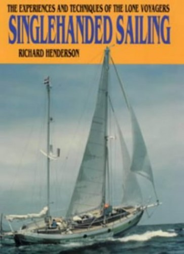 Singlehanded Sailing By Richard Henderson