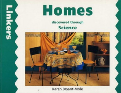 Homes Discovered Through Science By Karen Bryant-Mole