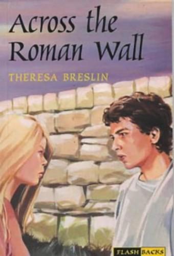 Across the Roman Wall by Theresa Breslin