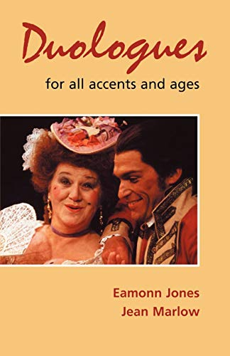 Duologues for All Accents and Age (Audition Speeches) Edited by Eamonn Jones