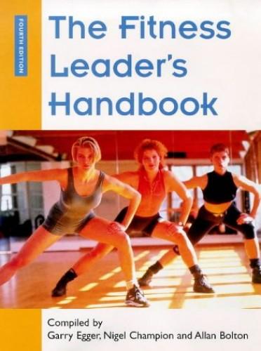The Fitness Leader's Handbook By Garry Egger