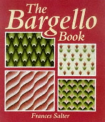 The Bargello Book (Textiles) By Frances Salter