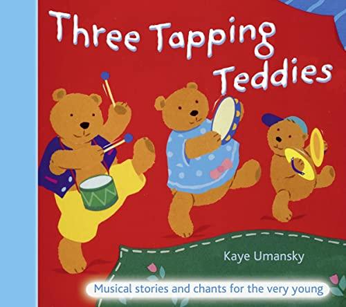 Three Tapping Teddies By Kaye Umansky