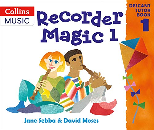 Recorder Magic: Descant Tutor Book: Bk. 1 by David Moses