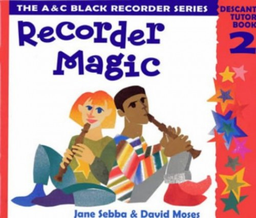Recorder Magic: Descant Tutor Book: Bk.2 by David Moses