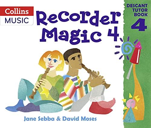 Recorder Magic: Descant Tutor Book 4 By Jane Sebba