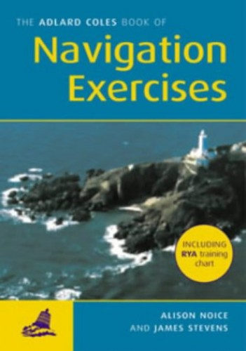 The RYA Book of Navigation Exercises By James Stevens