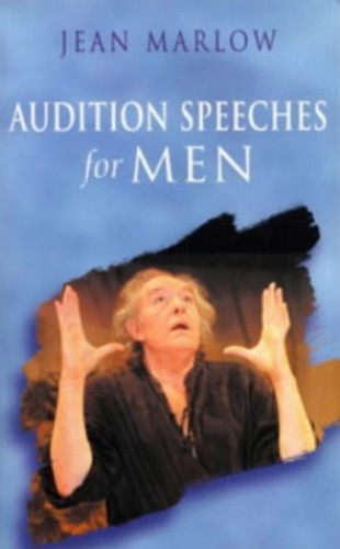 Audition Speeches for Men By Edited by Jean Marlow