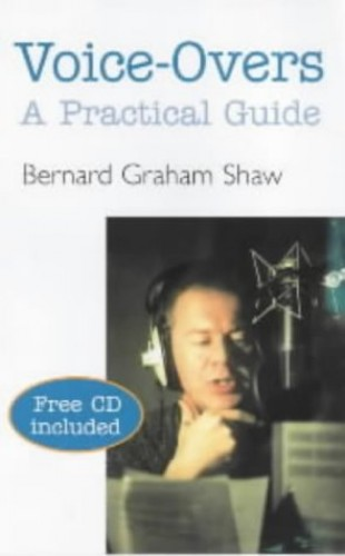 Voice-overs: A Practical Guide (Stage and Costume) By Bernard Graham Shaw