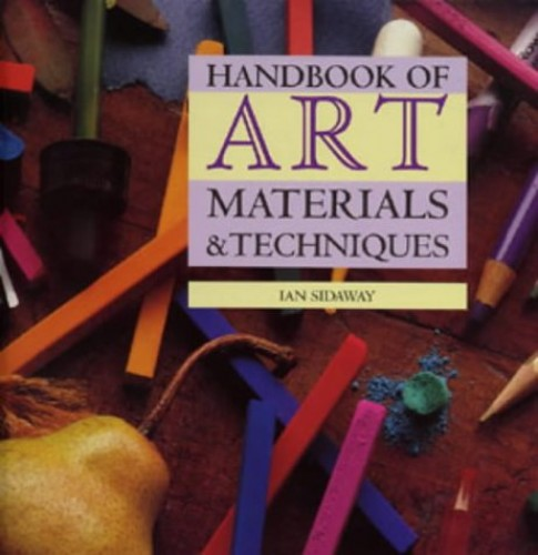 Handbook of Art Materials and Techniques (Art Practical) By Ian Sidaway