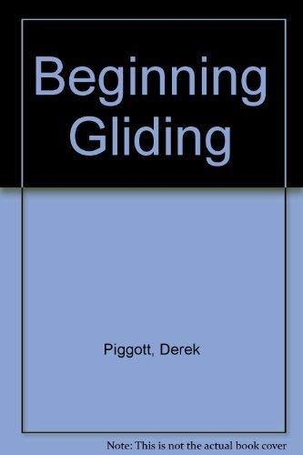 Beginning Gliding By Derek Piggott