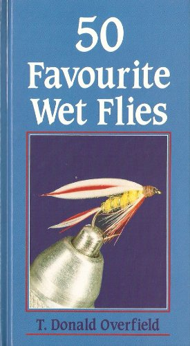 Fifty Favourite Wet Flies By T.Donald Overfield