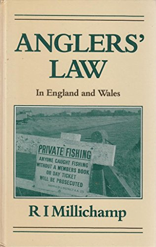 Anglers' Law in England and Wales By R.I. Millichamp