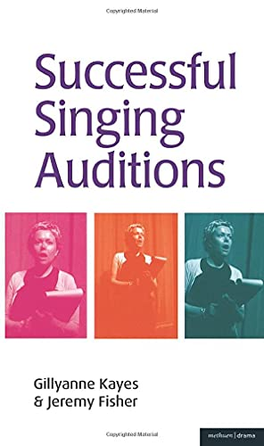 Successful Singing Auditions (Performing Arts Series) By Gillyanne Kayes
