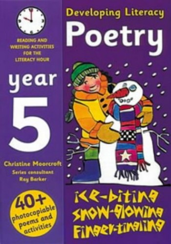 Developing Literacy: Poetry: Year 5: Reading and Writing Activities for the Literacy Hour (Developings) By Christine Moorcroft