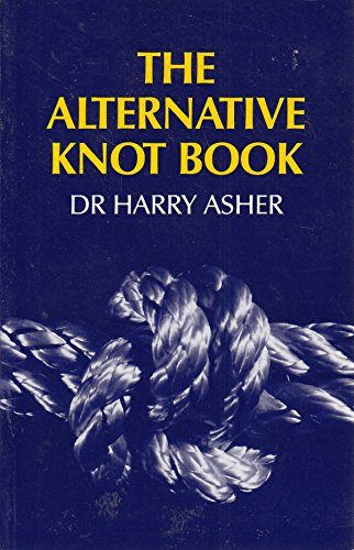 The Alternative Knot Book By Harry Asher